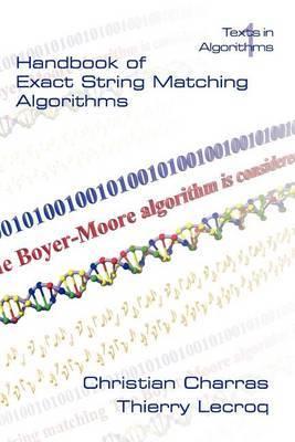 Handbook of Exact String Matching Algorithms by Christian Charras