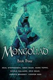 The Mongoliad: Book Three by Neal Stephenson