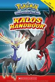 Kalos Region Handbook by Scholastic Editorial