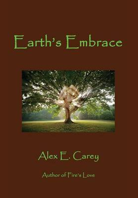 Earth's Embrace by Alex E Carey image