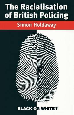 The Racialisation of British Policing by Simon Holdaway image