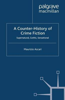 A Counter-History of Crime Fiction by Maurizio Ascari