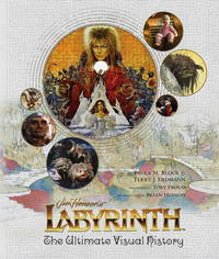 Labyrinth: The Ultimate Visual History by Paula M. Block