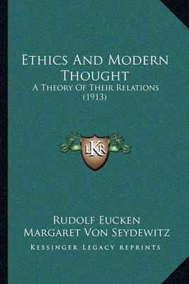 Ethics and Modern Thought: A Theory of Their Relations (1913) by Rudolf Eucken image