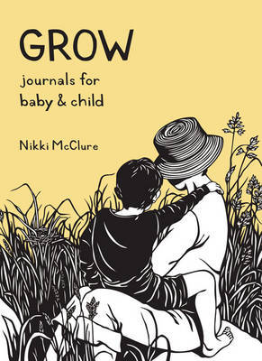 Grow: Journals for Baby & Child Box Set (2 Books) by Nikki McClure