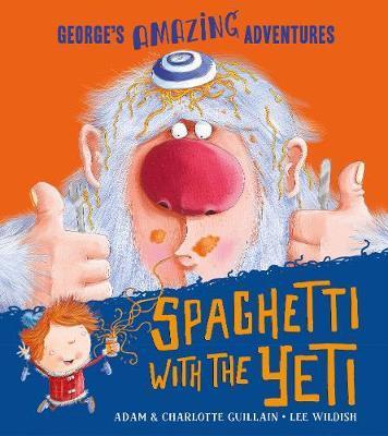 Spaghetti With the Yeti by Adam Guillain