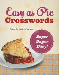 Easy as Pie Crosswords: Super-Duper Easy! by Stanley Newman