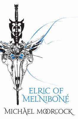Elric of Melnibone (Ultimate Fantasy) by Michael Moorcock