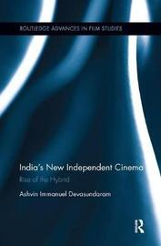 India's New Independent Cinema by Ashvin Immanuel Devasundaram