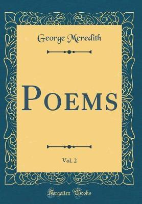 Poems, Vol. 2 (Classic Reprint) by George Meredith