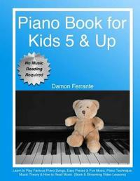 Piano Book for Kids 5 & Up - Beginner Level by Damon Ferrante image