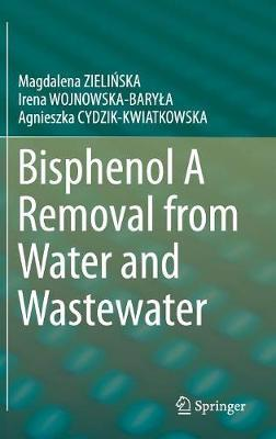 Bisphenol A Removal from Water and Wastewater by Magdalena ZIELINSKA image