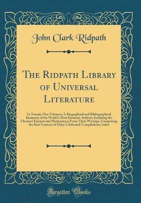 The Ridpath Library of Universal Literature by John Clark Ridpath image
