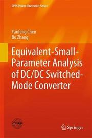 Equivalent-Small-Parameter Analysis of DC/DC Switched-Mode Converter by Yanfeng Chen