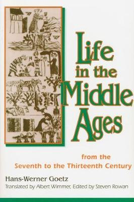 Life in the Middle Ages by Hans-Werner Goetz