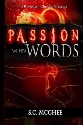 Passion Within Words by S C McGhee