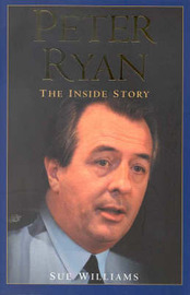 Peter Ryan: the inside Story: The inside Story by Sue Williams image
