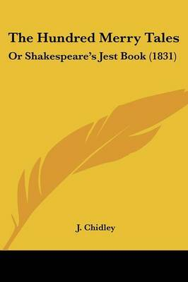 The Hundred Merry Tales: Or Shakespeare's Jest Book (1831) by J Chidley image