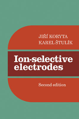 Ion-Selective Electrodes by Jirm Koryta
