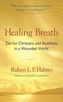 Healing Breath by Ruben L.F. Habito