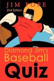 Diamond Jim's Baseball Quiz by Jim Pope