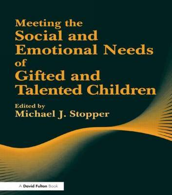Meeting the Social and Emotional Needs of Gifted and Talented Children by Michael J. Stopper image