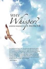 Why Whisper? by Joanne Mazzotta