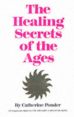 Healing Secret of the Ages by Catherine Ponder image