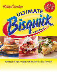 Betty Crocker Ultimate Bisquick Cookbook by Betty Crocker Editors image
