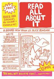 Read All About It by Alice Bowsher