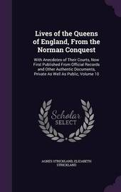 Lives of the Queens of England, from the Norman Conquest by Agnes Strickland image