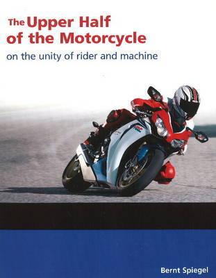 Upper Half of the Motorcycle by Bernt Speigel