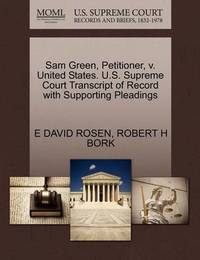 Sam Green, Petitioner, V. United States. U.S. Supreme Court Transcript of Record with Supporting Pleadings by E David Rosen