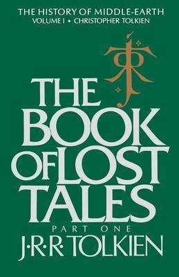 The Book of Lost Tales, Volume 1 by J.R.R. Tolkien
