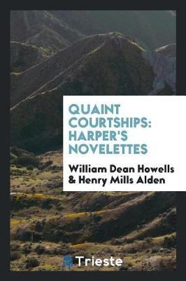 Quaint Courtships by William Dean Howells