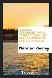 Journal Supplement No. 6. John AP John, and Early Records of Friends in Wales by Norman Penney image