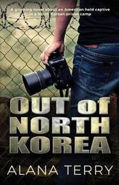 Out of North Korea by Alana Terry image