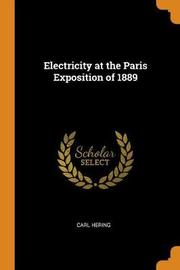 Electricity at the Paris Exposition of 1889 by Carl Hering