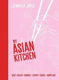 My Asian Kitchen by Jennifer Joyce image