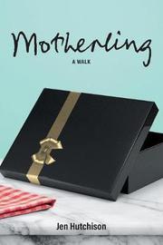 Motherling by Jen Hutchison