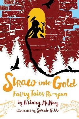 Straw Into Gold by Hilary McKay