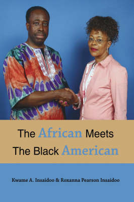 The African Meets The Black American by Kwame, A. Insaidoo image