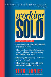 Working Solo: The Real Guide to Freedom and Financial Success with Your Own Business by Terri Lonier image