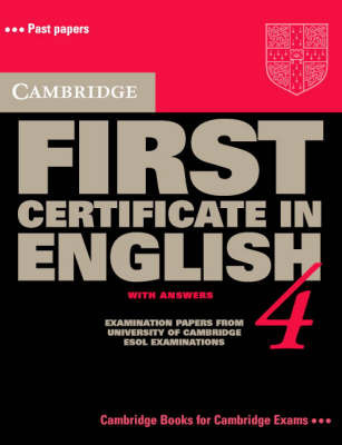 Cambridge First Certificate in English 4 Student's Book with answers: Examination Papers from the University of Cambridge Local Examinations Syndicate by University of Cambridge Local Examinations Syndicate