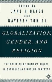 Globalization, Gender, and Religion by Jane H. Bayes image