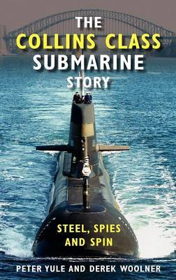 The Collins Class Submarine Story by Peter Yule