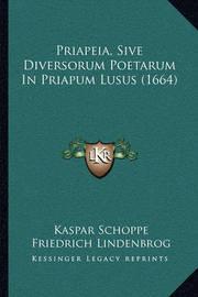 Priapeia, Sive Diversorum Poetarum in Priapum Lusus (1664) by Friedrich Lindenbrog