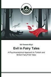 Evil in Fairy Tales by Tanesen Buyu Gul