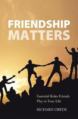 Friendship Matters by Richard Obede image
