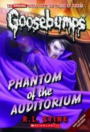 Phantom of the Auditorium (Classic Goosebumps #20) by R.L. Stine